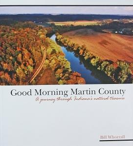 Good Morning Martin County-a journey through Indiana's natural treasure
