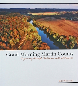 Good Morning Martin County-a journey through Indiana's natural treasure